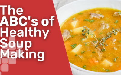 The ABC's of healthy soup making – Uncover some of our favorite fall soup recipes!