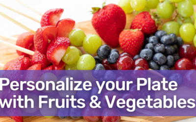 Personalize Your Plate with Fruits & Vegetables for National Nutrition Month!