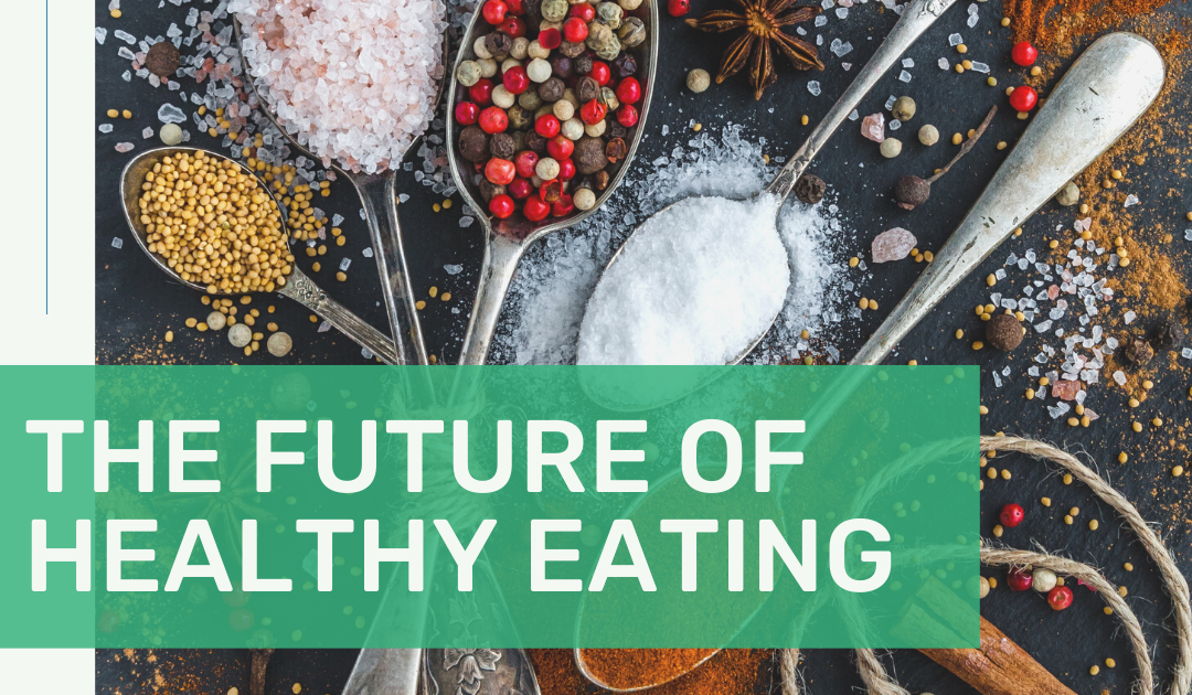 The Future of Healthy Eating: Companies Making Innovations in Food Safety and Sustainability