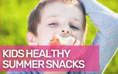 Healthy Summer Snack Ideas for Kids Everywhere