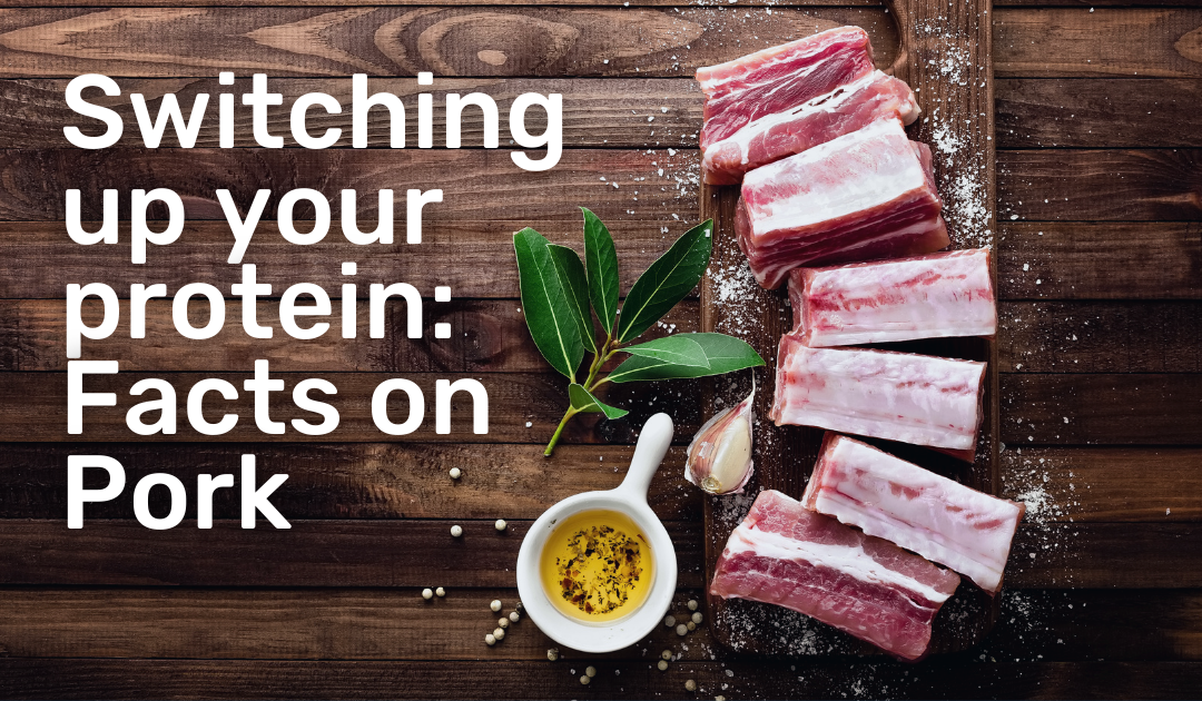 Switch up your Protein: Facts on Pork