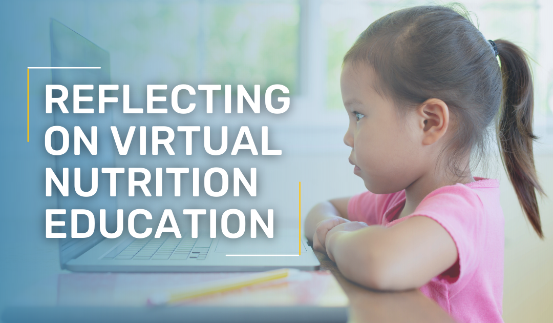 An Evaluation & Reflection: Did students benefit from virtual nutrition education during the COVID-19 pandemic?